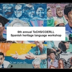 6th annual TeCHS/COERLL Spanish heritage language workshop